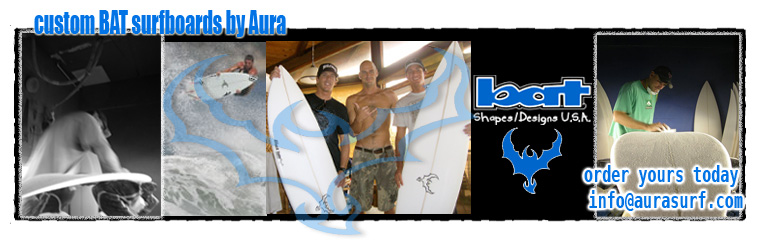 Aurasurf can hook you up with the perfect shape to progress your surfing from BAT surfboards.